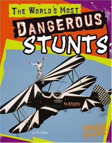 9780736854573: The World's Most Dangerous Stunts (The World's Top Tens)