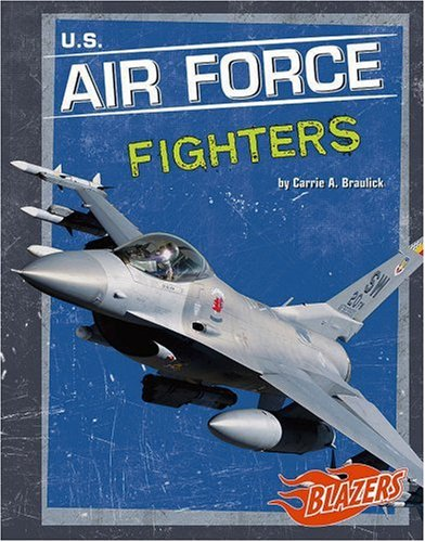 9780736854672: U.S. Air Force Fighters (Military Vehicles)
