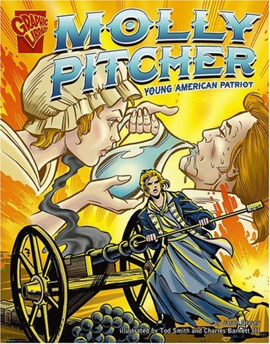 9780736854863: Molly Pitcher: Young American Patriot (Graphic Biographies)