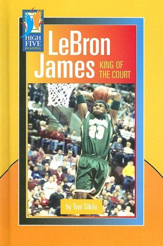 9780736857376: LeBron James: King of the Court (High Five Reading - Blue)