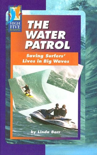 The Water Patrol: Saving Surfers' Lives in: Barr, Linda