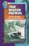 9780736857499: The Water Patrol: Saving Surfers' Lives in Big Waves (High Five Reading Blue)