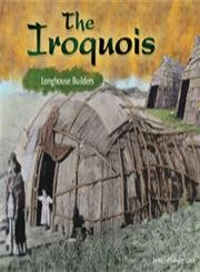 9780736857642: The Iroquois: Longhouse Builders (America's First Peoples)