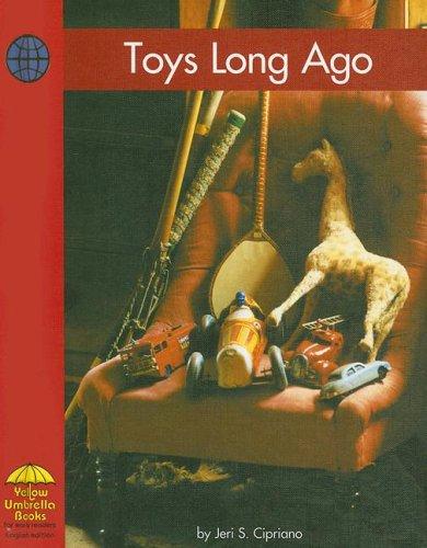 Toys Long Ago (Social Studies): Jeri S. Cipriano