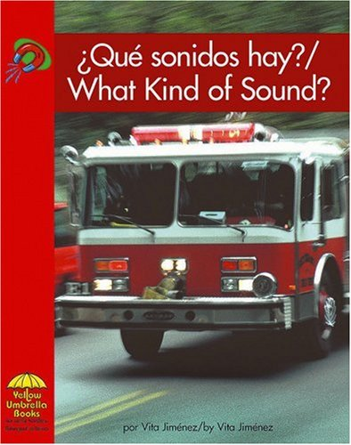Que sonidos hay? / What Kind of Sound? (Yellow Umbrella Books: Science Bilingual) (Spanish ...
