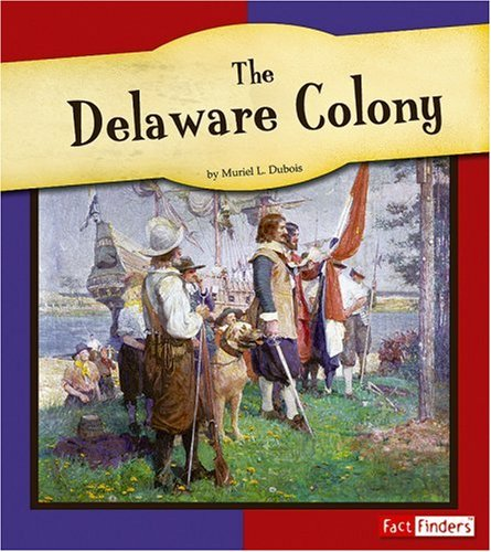 9780736861052: The Delaware Colony (The American Colonies)