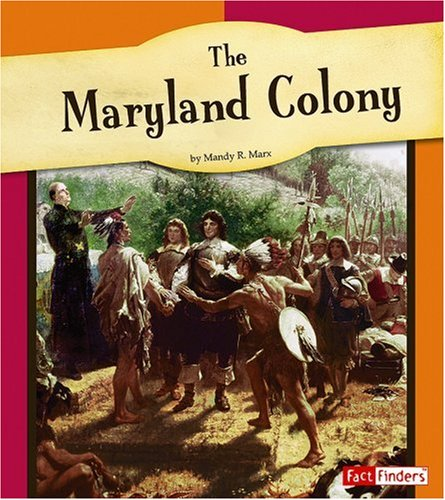 9780736861137: The Maryland Colony (The American Colonies)