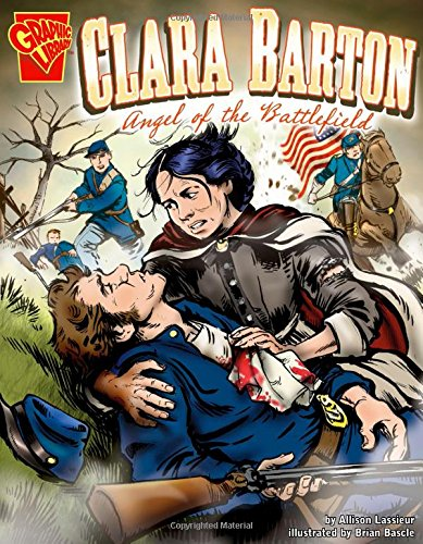 9780736861922: Clara Barton: Angel of the Battlefield (Graphic Biographies)