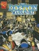 9780736862028: The Boston Massacre (Graphic History)