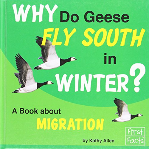 9780736863803: Why Do Geese Fly South in the Winter?: A Book About Migration (Why in the World?)