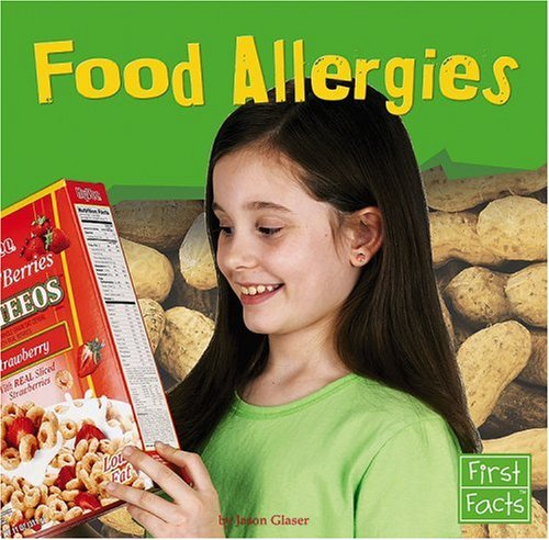 Food Allergies (First Facts): Glaser, Jason