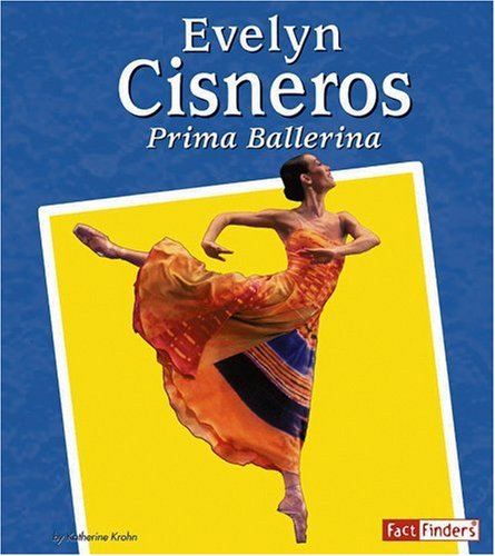 9780736864169: Evelyn Cisneros: Prima Ballerina (Fact Finders Biographies: Great Hispanics)