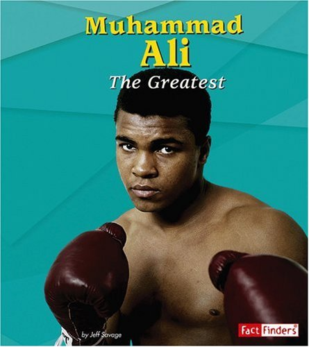 Muhammad Ali: The Greatest (Fact Finders Biographies: Savage, Jeff