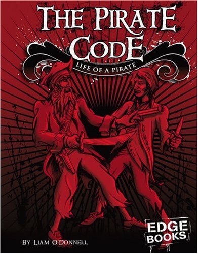 9780736864244: The Pirate Code: Life of a Pirate (The Real World of Pirates)
