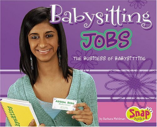 Babysitting Jobs: The Business of Babysitting: Mehlman, Barbara