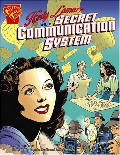 9780736864794: Hedy Lamarr and a Secret Communication System (Graphic Library: Inventions and Discovery)