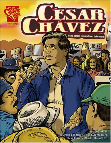 9780736866002: César Chávez: Lucha por los trabajadores del campo (Biografias Graficas) (Spanish Edition)