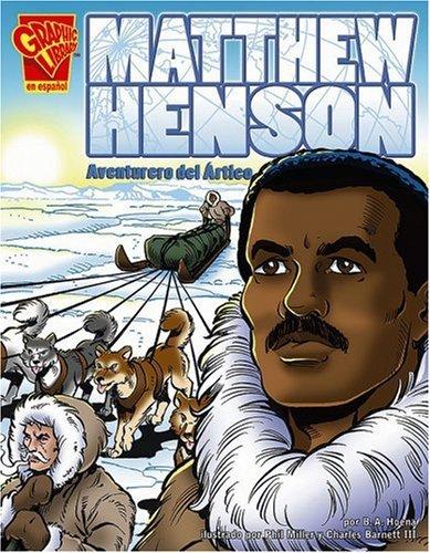 Matthew Henson: Aventurero del Ártico (Biografias Graficas) (Spanish Edition): Hoena, Blake ...