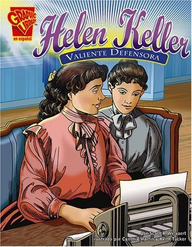 9780736866040: Helen Keller: Valiente Defensora (Biografias Graficas/Graphic Biographies (Spanish))