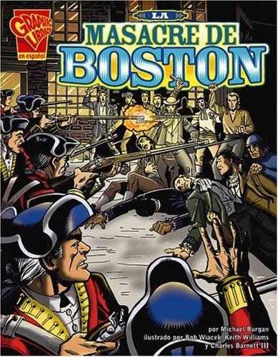 9780736866101: La Masacre de Boston (Historia Grafica/Graphic History (Graphic Novels) (Spanish))