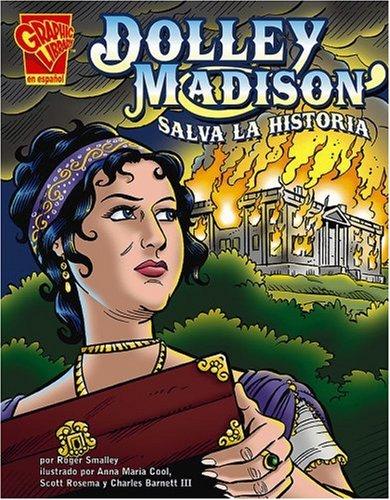 9780736866187: Dolley Madison salva la historia (Historia Gráficas) (Spanish Edition)