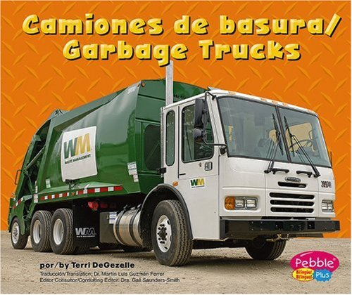 Camiones de basura/Garbage Trucks (Maquinas maravillosas/Mighty Machines) (Multilingual ...