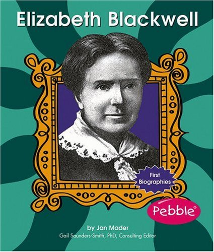 Elizabeth Blackwell (First Biographies - Trailblazers and Legends) (9780736867047) by Jan Mader