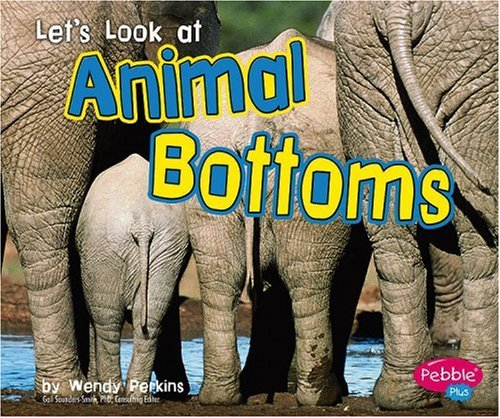 Let's Look at Animal Bottoms (Looking at Animal Parts): Perkins, Wendy