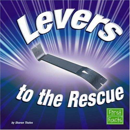 9780736867474: Levers to the Rescue (Simple Machines to the Rescue)