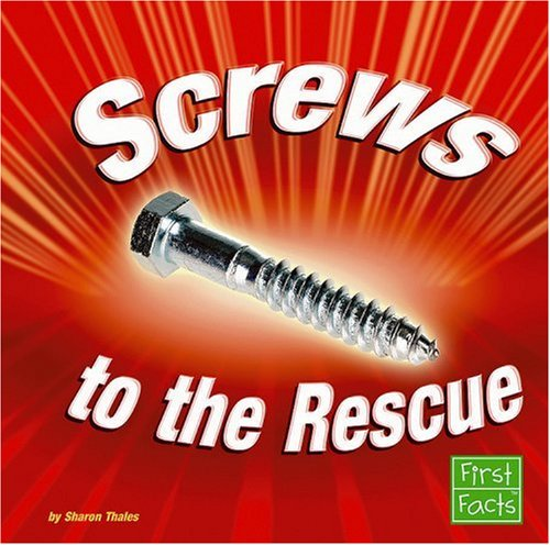 9780736867498: Screws to the Rescue (Simple Machines to the Rescue)