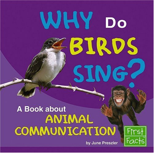 9780736867566: Why Do Birds Sing?: A Book About Animal Communication (Why in the World?)
