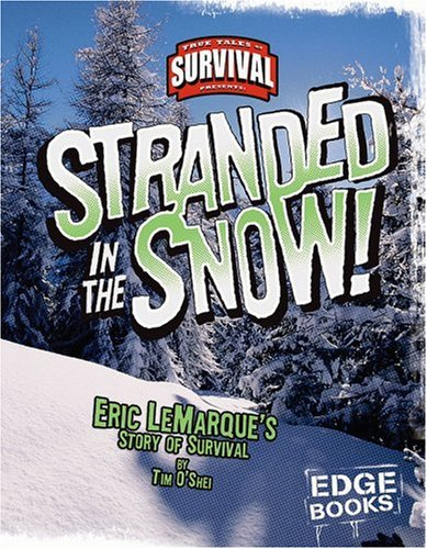 9780736867771: Stranded in the Snow!: Eric LeMarque's Story of Survival (True Tales of Survival)