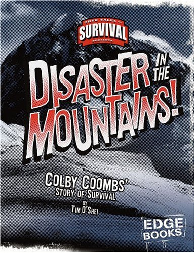 9780736867788: Disaster in the Mountains!: Colby Coombs' Story of Survival (Edge Books)