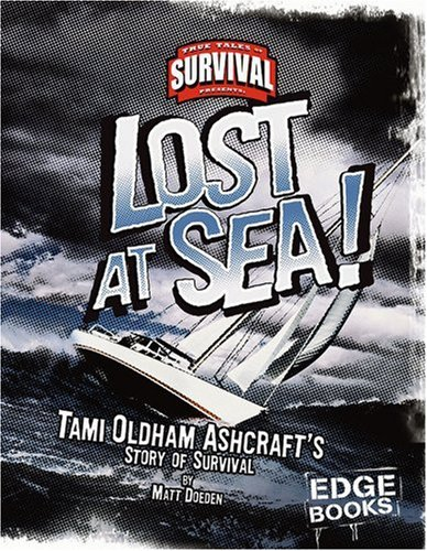 9780736867801: Lost at Sea!: Tami Oldham Ashcroft's Story of Survival (Edge Books)