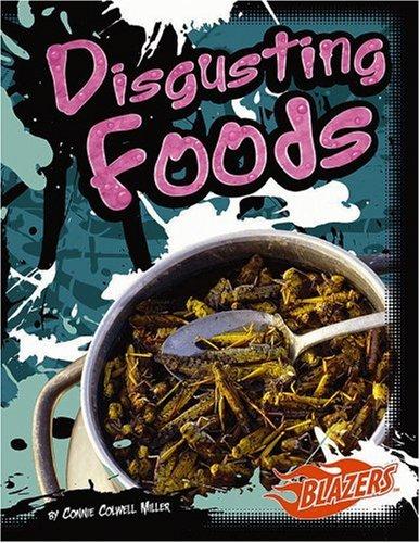 Disgusting Foods (Blazers): Miller; Connie C.