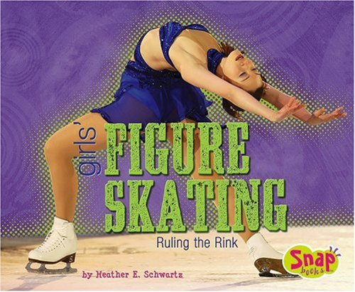 9780736868228: Girls' Figure Skating: Ruling the Rink (Snap)