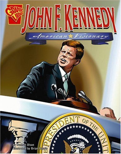 John F. Kennedy: American Visionary (Graphic Biographies): Olson, Nathan