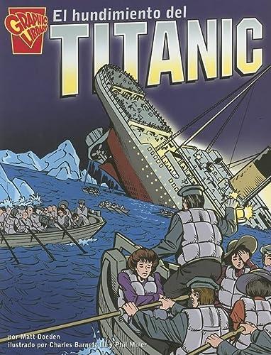 9780736868709: El hundimiento del Titanic (Historia Gráficas) (Spanish Edition)
