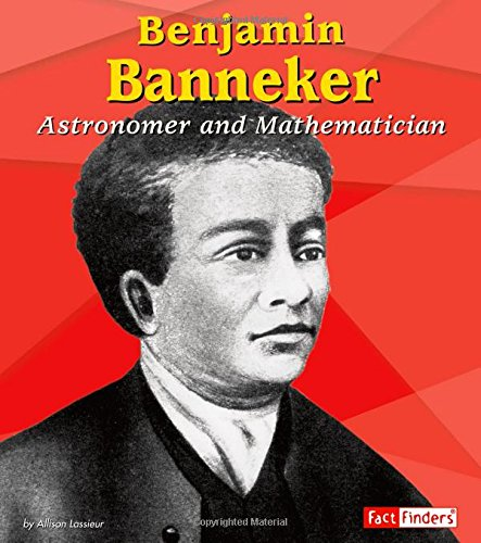 9780736869133: Benjamin Banneker: Astronomer and Mathematician (Fact Finders Biographies: Great African Americans)