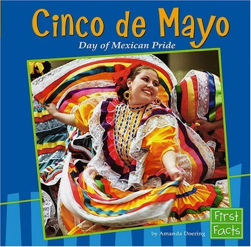 9780736869300: Cinco de Mayo: Day of Mexican Pride (Holidays and Culture)