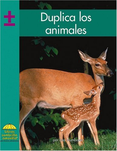 Duplica los animales (Yellow Umbrella Books. Mathematics. Spanish. series) (Yellow Umbrella Spanish...