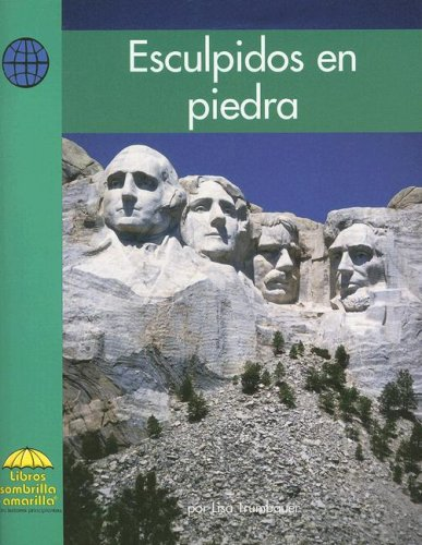 Esculpidos en piedra (Yellow Umbrella Books for Early Readers. Social Studies. series) (Yellow ...
