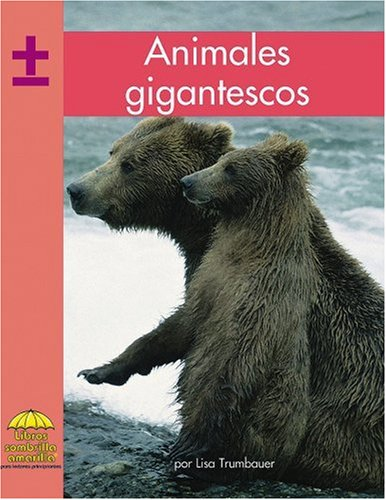 Animales gigantescos (Yellow Umbrella Books. Mathematics. Spanish. series) (Yellow Umbrella Books: ...