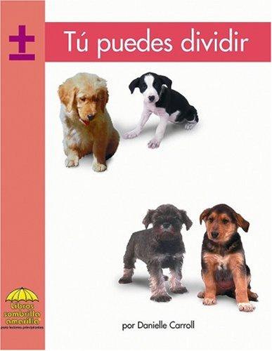 9780736874373: Tu puedes dividir (Yellow Umbrella Spanish Fluent Level) (Spanish Edition)