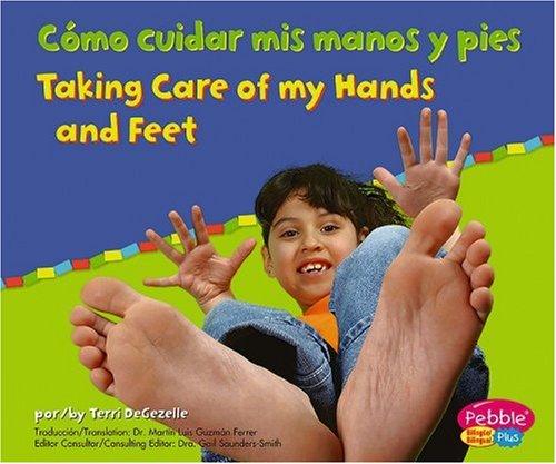 9780736876551: Como Cuidar Mis Manos y Pies/Taking Care of My Hands and Feet (Pebble Plus Bilingual)