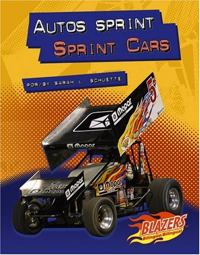 Autos sprint/Sprint Cars (Caballos de fuerza / Horsepower) (Multilingual Edition): Sarah ...