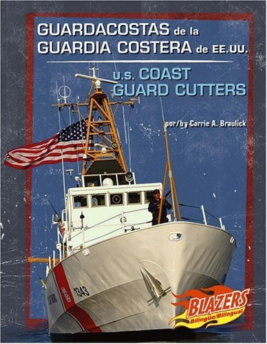 9780736877435: Guardacostas de la Guardia Costera de EE.UU. / U.S. Coast Guard Cutters (Vehículos militares / Military Vehicles) (Multilingual Edition)