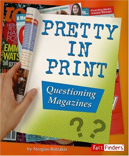 9780736878609: Pretty in Print: Questioning Magazines (Media Literacy series)