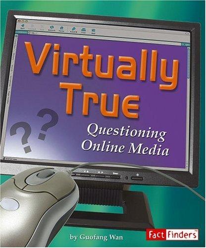 9780736878630: Virtually True: Questioning Online Media (Media Literacy)