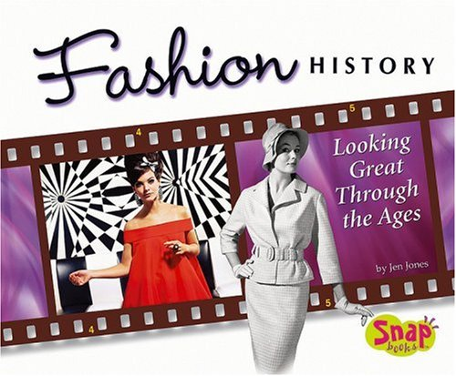9780736878821: Fashion History: Looking Great Through the Ages (The World of Fashion series)